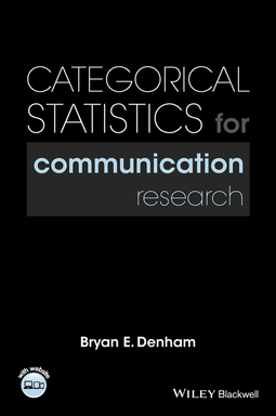 Denham, Bryan E. - Categorical Statistics for Communication Research, ebook