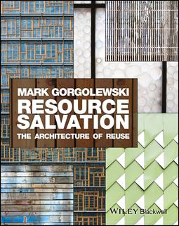 Gorgolewski, Mark - Resource Salvation: The Architecture of Reuse, ebook
