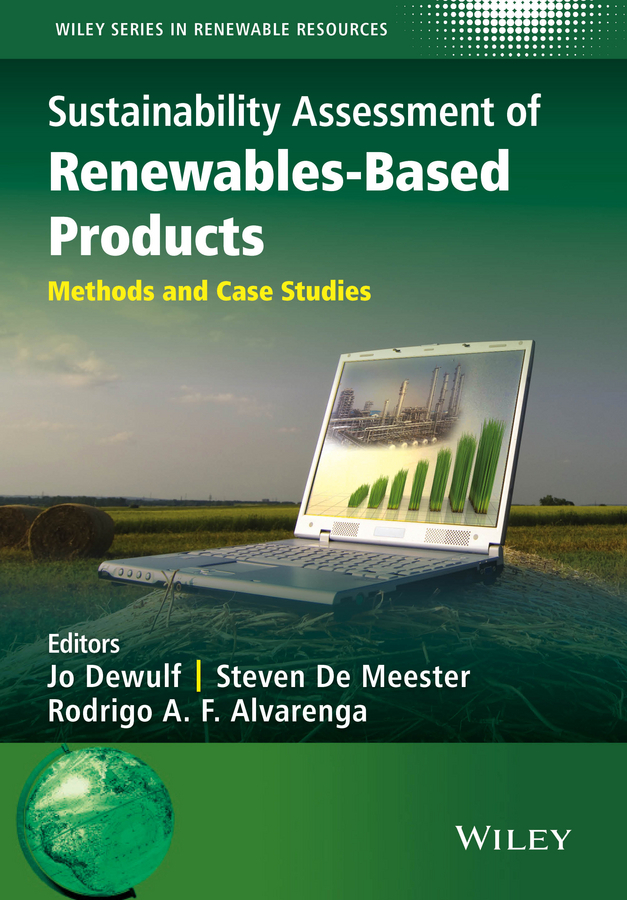 Alvarenga, Rodrigo A. F. - Sustainability Assessment of Renewables-Based Products: Methods and Case Studies, ebook