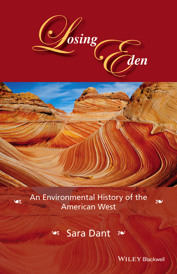 Dant, Sara - Losing Eden: An Environmental History of the American West, ebook