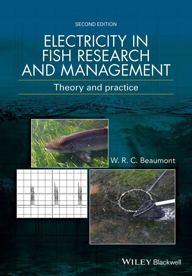 Beaumont, W. R. C. - Electricity in Fish Research and Management: Theory and Practice, ebook