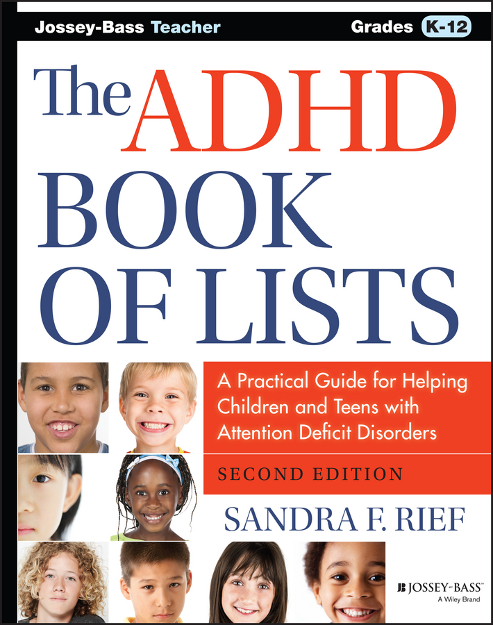 Rief, Sandra F. - The ADHD Book of Lists: A Practical Guide for Helping Children and Teens with Attention Deficit Disorders, ebook