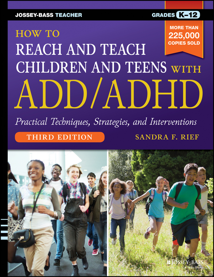 Rief, Sandra F. - How to Reach and Teach Children and Teens with ADD/ADHD, e-kirja
