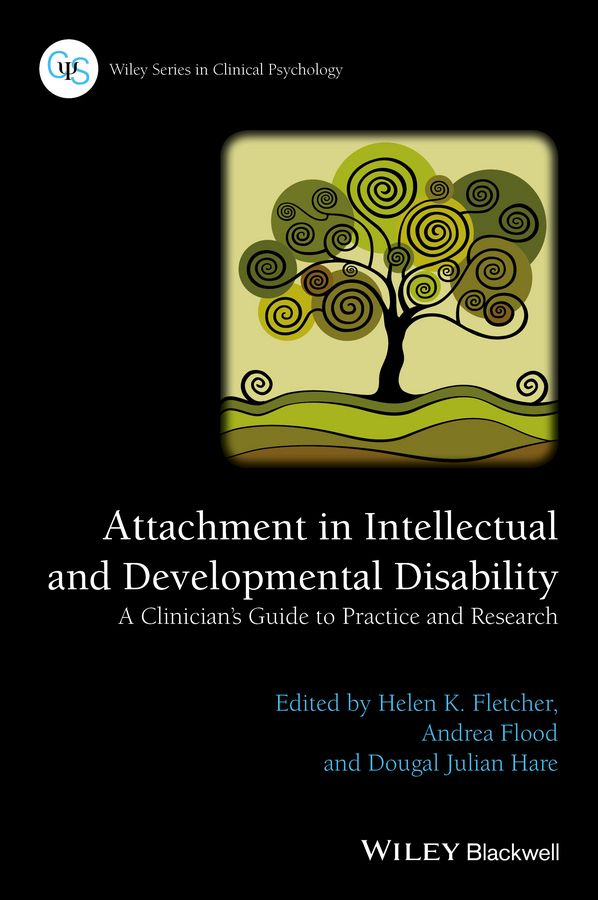 Fletcher, Helen K. - Attachment in Intellectual and Developmental Disability: A Clinician's Guide to Practice and Research, ebook