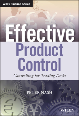 Nash, Peter - Effective Product Control: Controlling for Trading Desks, ebook