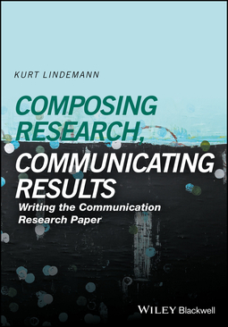 Lindemann, Kurt - Communicating Research, Communicating Results: Writing the Communication Research Paper, ebook