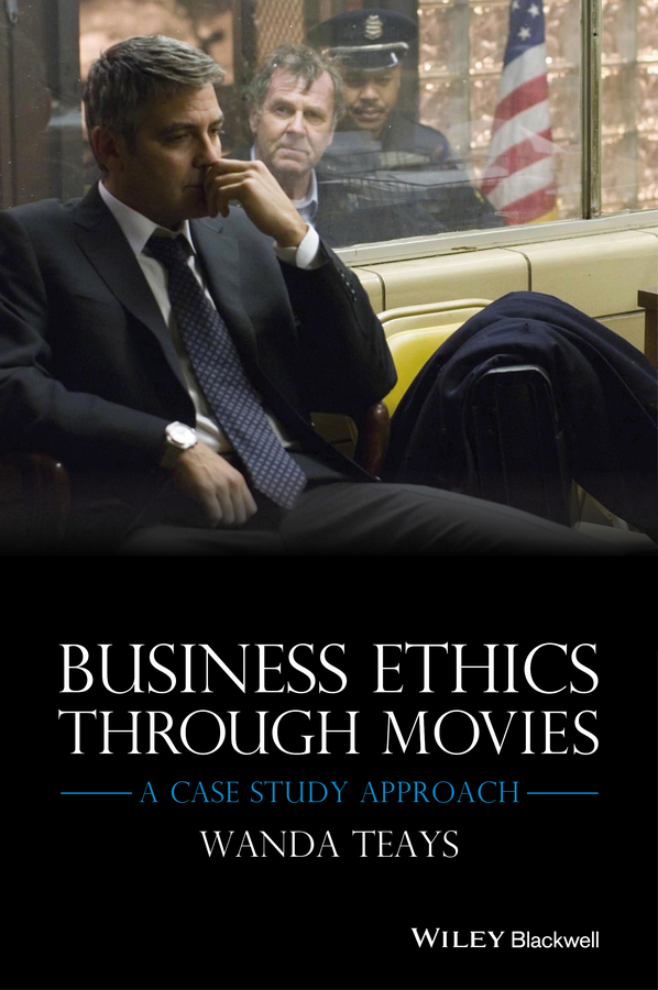 Teays, Wanda - Business Ethics Through Movies: A Case Study Approach, e-bok