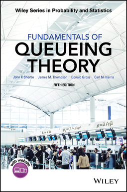 Gross, Donald - Fundamentals of Queueing Theory, ebook