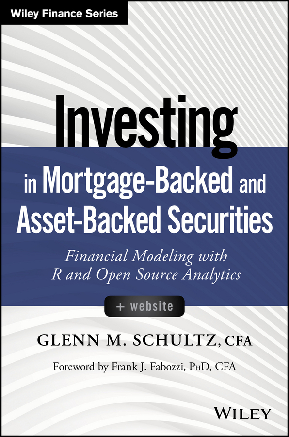 Fabozzi, Frank J. - Investing in Mortgage-Backed and Asset-Backed Securities: Financial Modeling with R and Open Source Analytics, ebook
