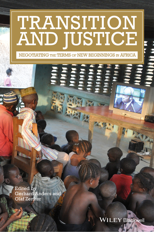 Anders, Gerhard - Transition and Justice: Negotiating the Terms of New Beginnings in Africa, ebook