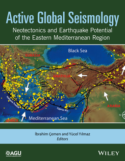 Cemen, Ibrahim - Active Global Seismology: Neotectonics and Earthquake Potential of the Eastern Mediterranean Region, ebook