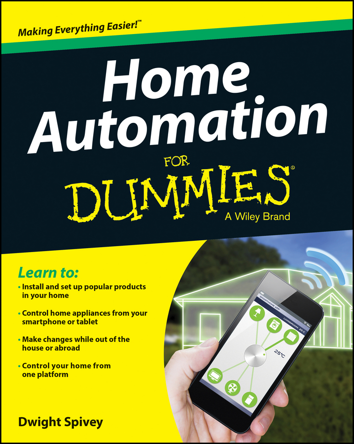 Spivey, Dwight - Home Automation For Dummies, ebook