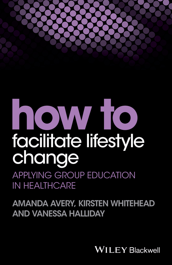 Avery, Amanda - How to Facilitate Lifestyle Change: Applying Group Education in Healthcare, ebook