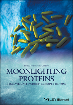 Henderson, Brian - Moonlighting Proteins: Novel Virulence Factors in Bacterial Infections, e-kirja