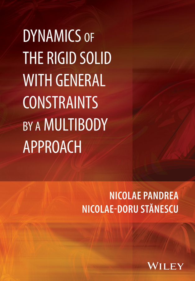 Pandrea, Nicolae - Dynamics of the Rigid Solid with General Constraints by a Multibody Approach, ebook