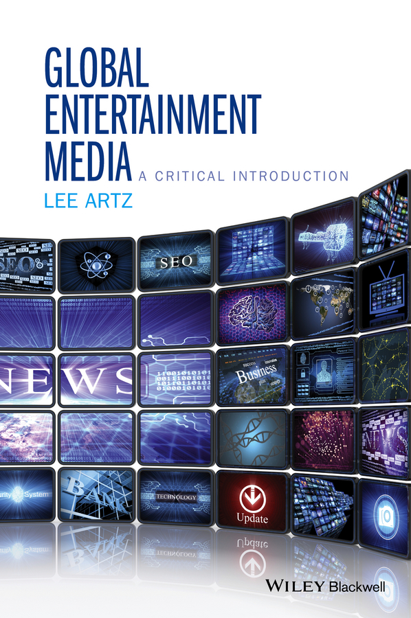 Artz, Lee - Global Media Entertainment: A Critical Introduction, ebook