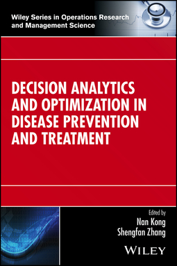 Kong, Nan - Decision Analytics and Optimization in Disease Prevention and Treatment, ebook