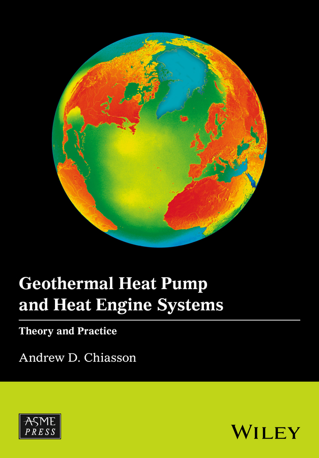 Chiasson, Andrew D. - Geothermal Heat Pump and Heat Engine Systems: Theory And Practice, ebook