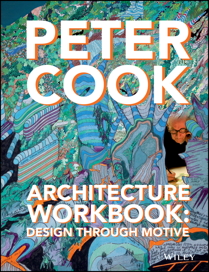 Cook, Peter - Architecture Workbook: Design through Motive, ebook