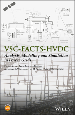 Acha, Enrique - VSC-FACTS-HVDC: Analysis, Modelling and Simulation in Power Grids, ebook
