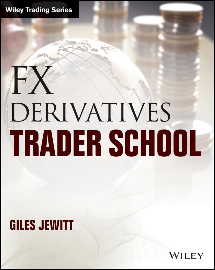 Jewitt, Giles Peter - FX Derivatives Trader School, ebook