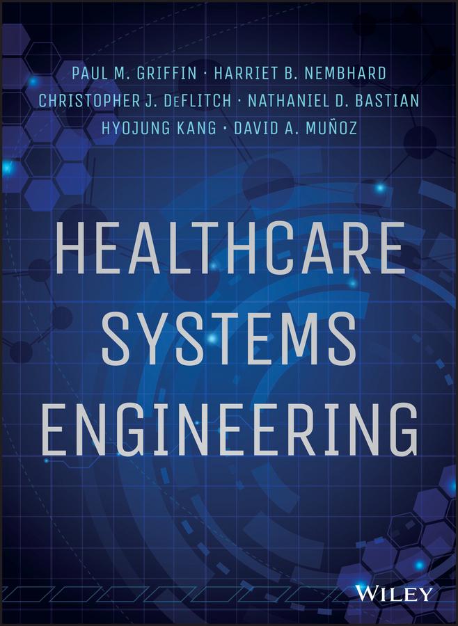 Bastian, Nathaniel D. - Healthcare Systems Engineering, ebook