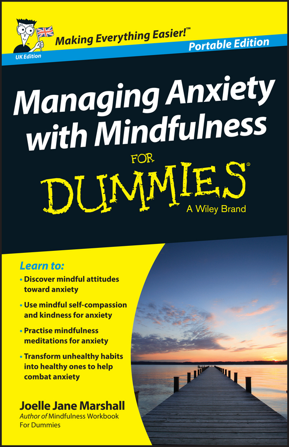 Marshall, Joelle Jane - Managing Anxiety with Mindfulness For Dummies, ebook