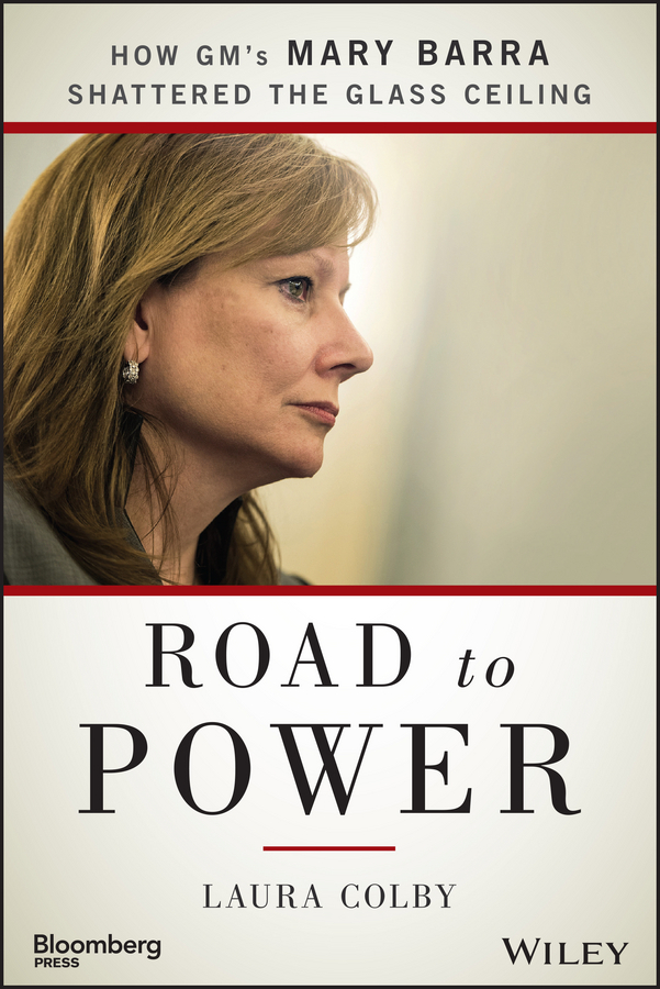 Colby, Laura - Road to Power: How GM's Mary Barra Shattered the Glass Ceiling, ebook