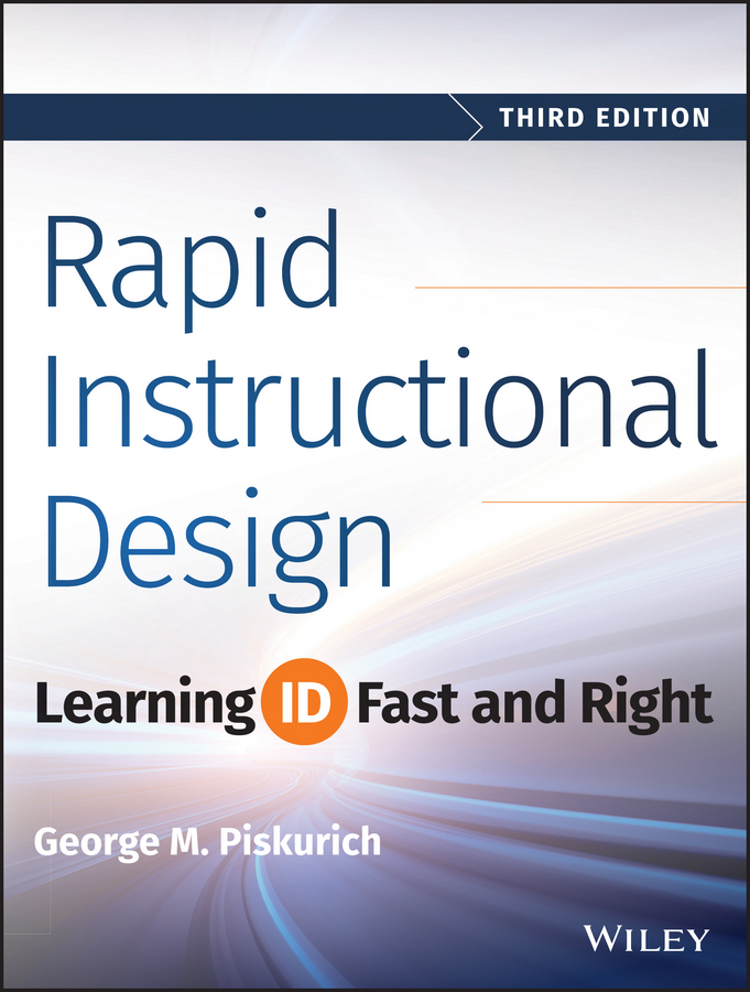 Piskurich, George M. - Rapid Instructional Design: Learning ID Fast and Right, ebook