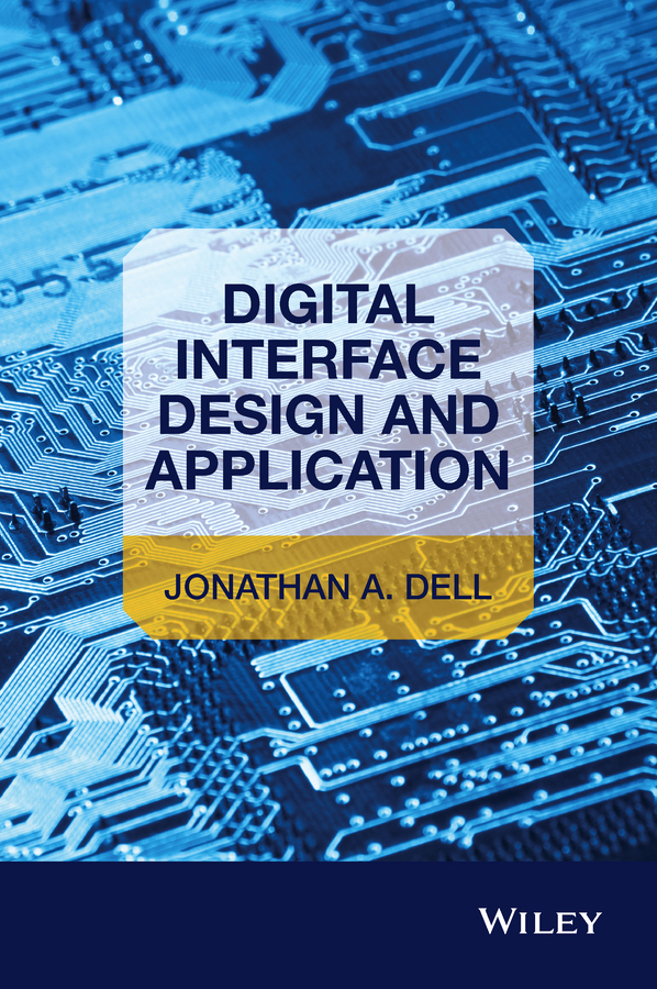 Dell, Jonathan A. - Digital Interface Design and Application, ebook