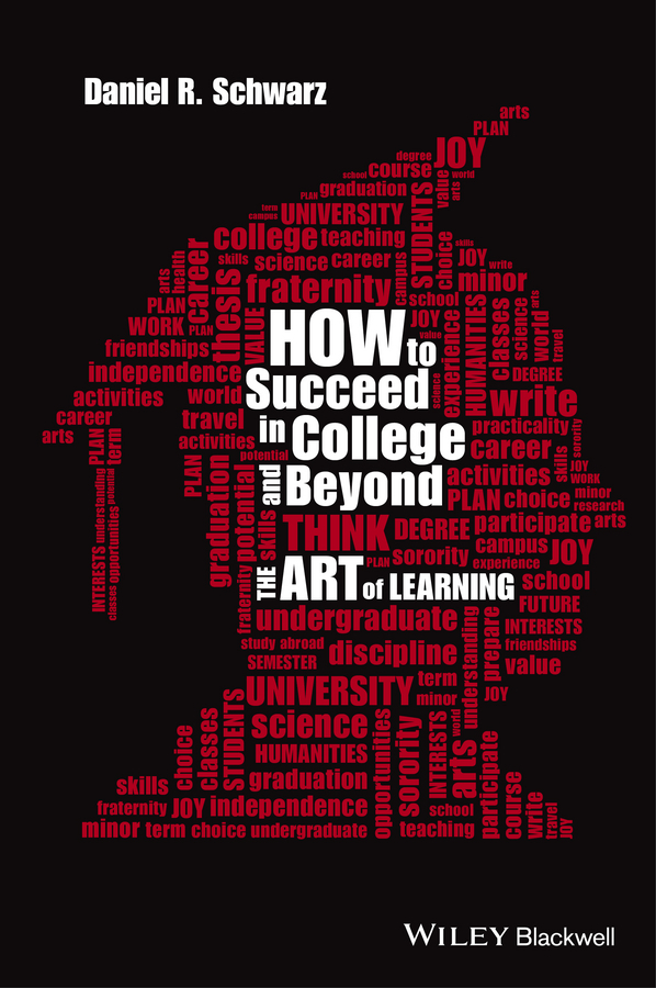 Schwarz, Daniel R. - How to Succeed in College and Beyond: The Art of Learning, ebook