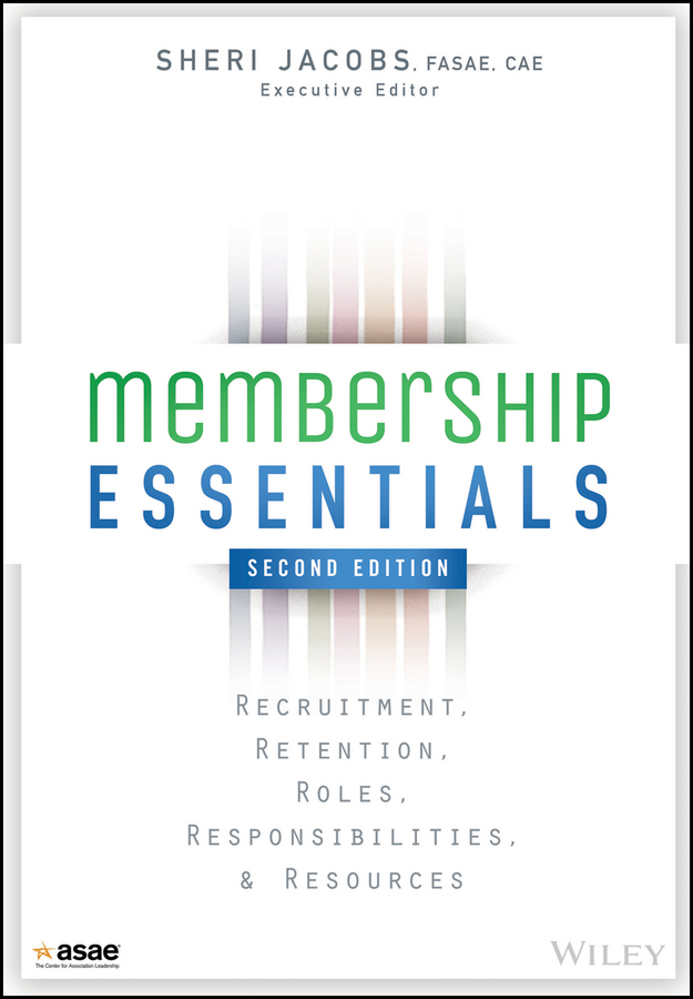 Jacobs, Sheri - Membership Essentials: Recruitment, Retention, Roles, Responsibilities, and Resources, ebook