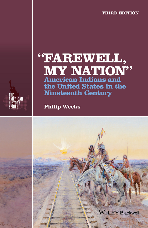 """Weeks, Philip - """"Farewell, My Nation"""": American Indians and the United States in the Nineteenth Century, ebook"""