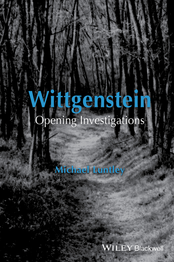 Luntley, Michael - Wittgenstein: Opening Investigations, e-bok