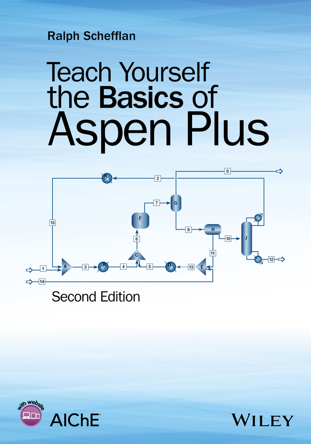 Schefflan, Ralph - Teach Yourself the Basics of Aspen Plus, ebook