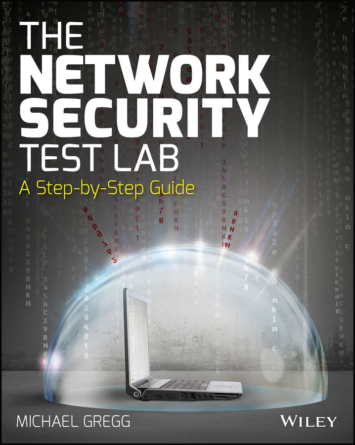 Gregg, Michael - The Network Security Test Lab: A Step-by-Step Guide, e-kirja
