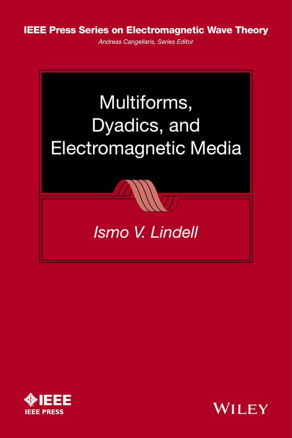 Lindell, Ismo V. - Multiforms, Dyadics, and Electromagnetic Media, ebook