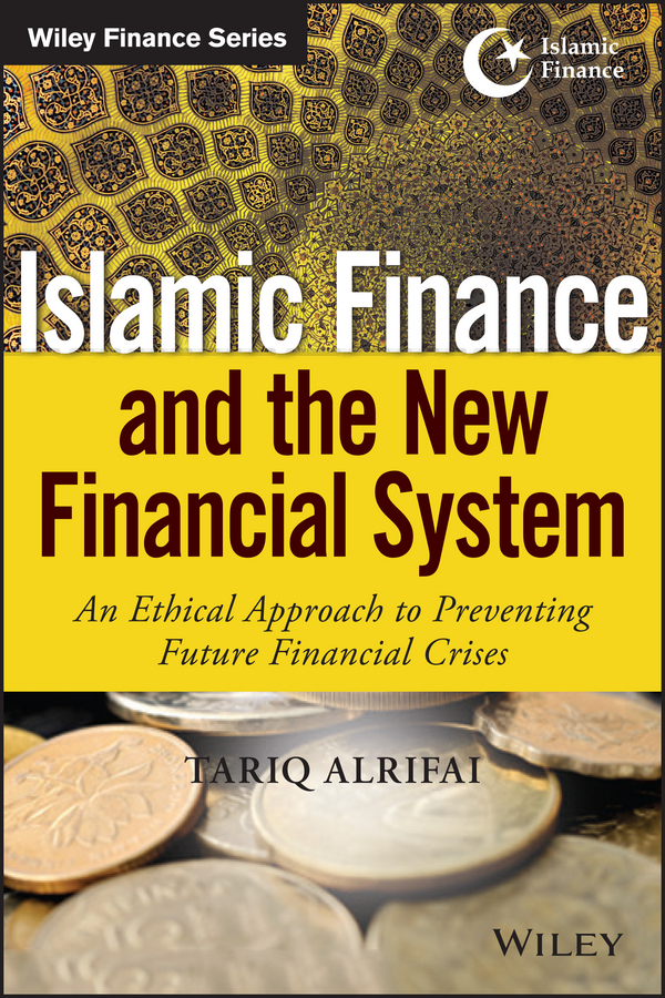 Alrifai, Tariq - Islamic Finance and the New Financial System: An Ethical Approach to Preventing Future Financial Crises, e-bok