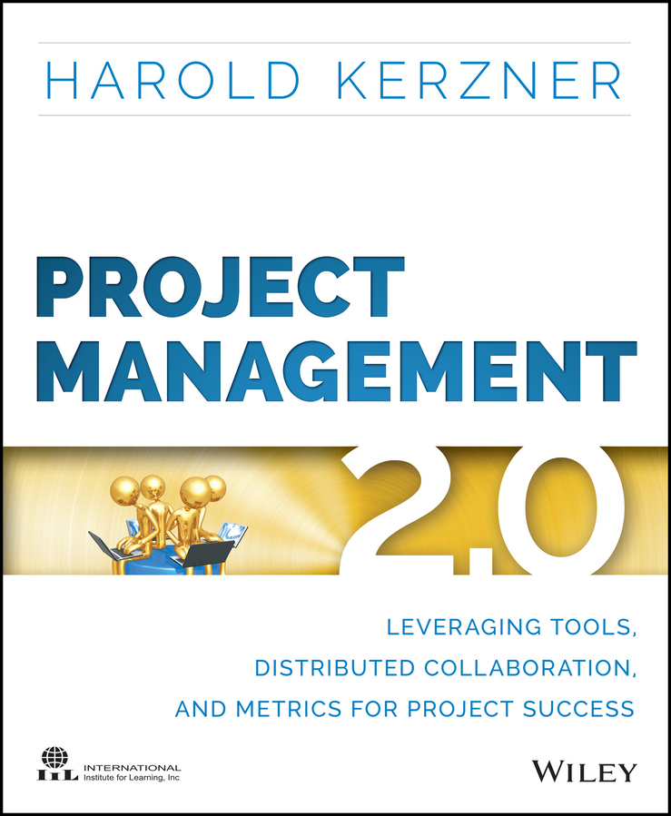 Kerzner, Harold - Project Management 2.0: Leveraging Tools, Distributed Collaboration, and Metrics for Project Success, ebook