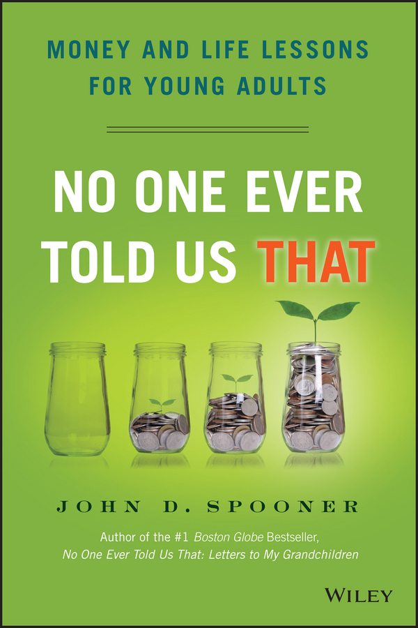 Spooner, John D. - No One Ever Told Us That: Money and Life Lessons for Young Adults, ebook