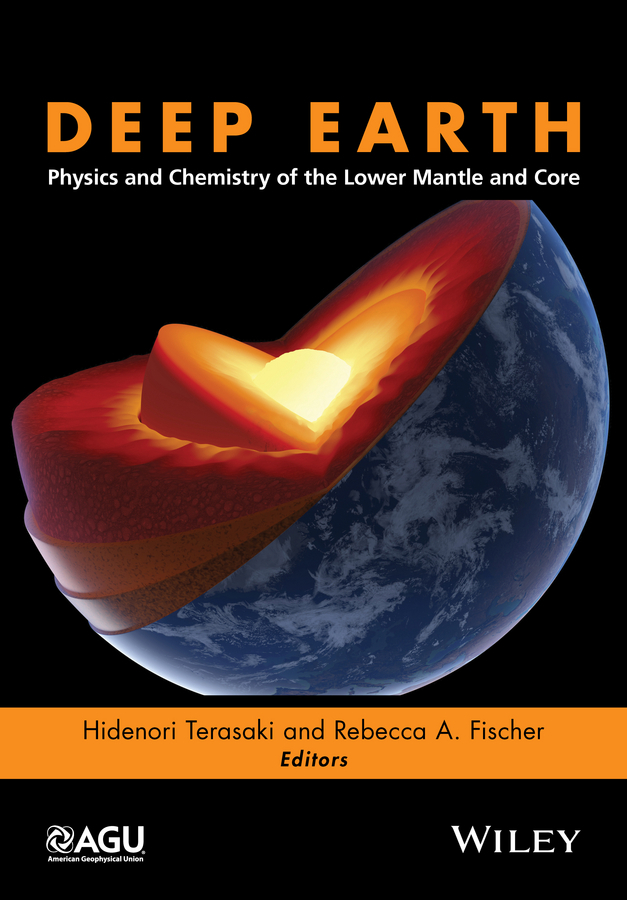 Fischer, Rebecca A. - Deep Earth: Physics and Chemistry of the Lower Mantle and Core, ebook