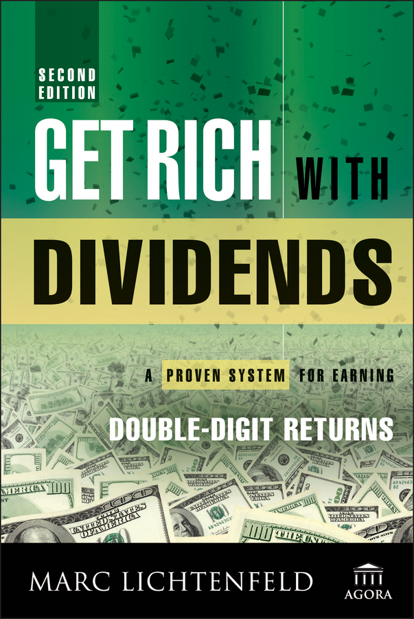 Lichtenfeld, Marc - Get Rich with Dividends: A Proven System for Earning Double-Digit Returns, ebook