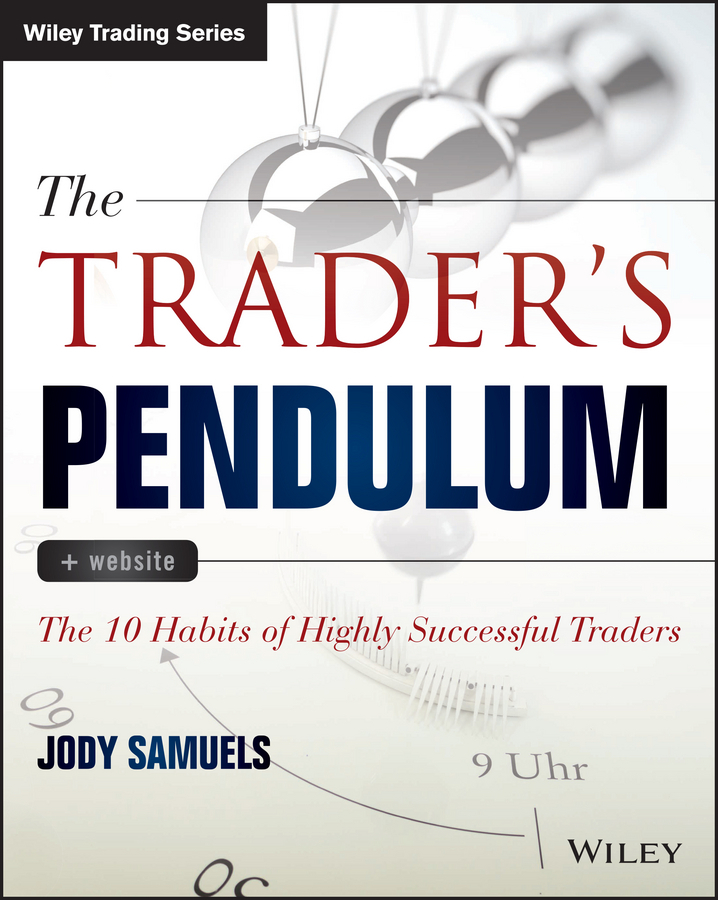 Samuels, Jody - The Trader's Pendulum: The 10 Habits of Highly Successful Traders, ebook