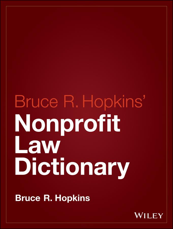 Hopkins, Bruce R. - Hopkins' Nonprofit Law Dictionary, ebook