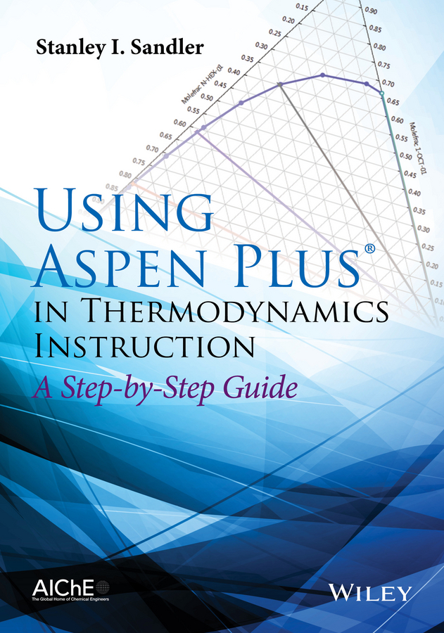 Sandler, Stanley I. - Using Aspen Plus in Thermodynamics Instruction: A Step-by-Step Guide, ebook