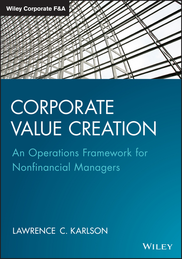 Karlson, Lawrence C. - Corporate Value Creation: An Operations Framework for Nonfinancial Managers, ebook