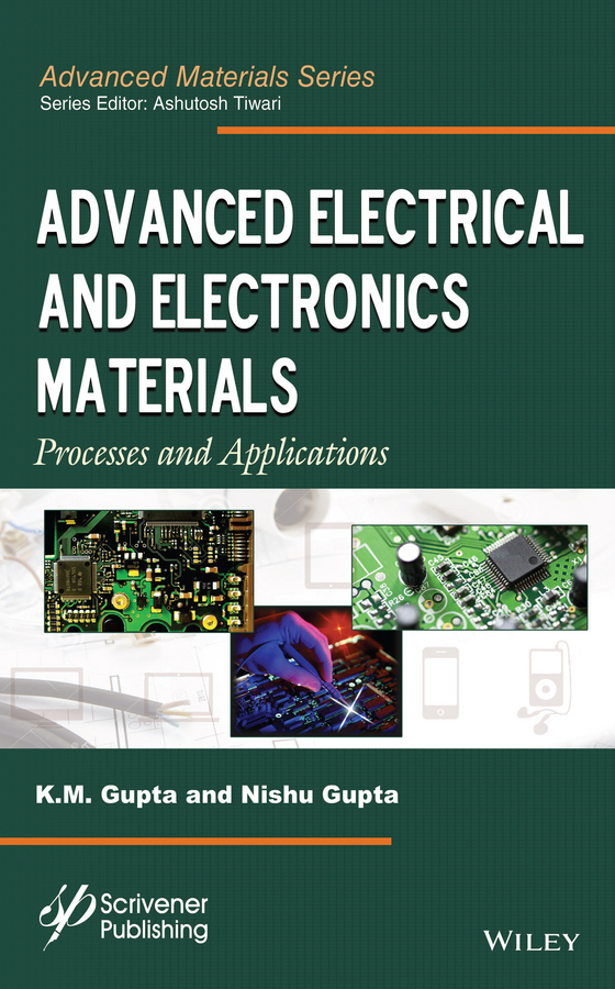 Gupta, K. M. - Advanced Electrical and Electronics Materials: Processes and Applications, ebook