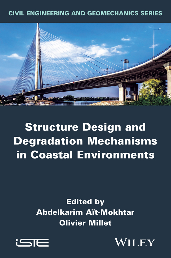 Ait-Mokhtar, Karim - Structure Design and Degradation Mechanisms in Coastal Environments, ebook