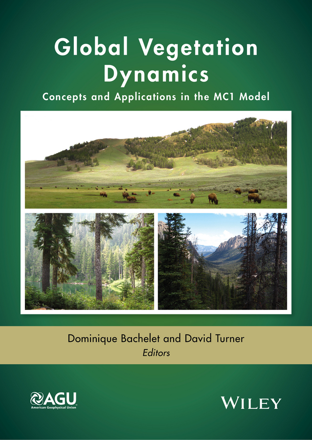 Bachelet, Dominique - Global Vegetation Dynamics: Concepts and Applications in the MC1 Model, ebook