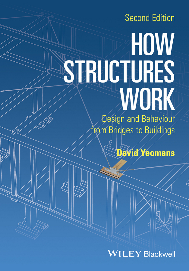 Yeomans, David - How Structures Work: Design and Behaviour from Bridges to Buildings, ebook